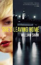 She's Leaving Home - William Shaw (2014, Hardcover) - NEW FREE - SHIP