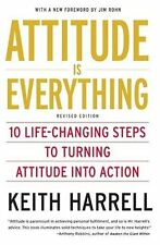Attitude is Everything Rev Ed: 10 Life-Changing Steps to Turning Attitude into A
