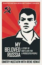 My Beloved Russia: A Story of God's Love for a Persecuted People (Biography), Mu