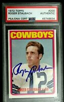 Roger Staubach Cowboys AUTOGRAPHED ROOKIE CARD 1972 Topps #200 Signed PSA BAS