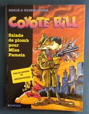 Coyote Bill 1 EO Salade de plomb pour Miss Pamela Herlé Widenlocher Dargaud