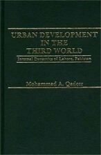 Urbanization in the Third World: A Case Study of Lahore, Pakistan, pQadeer/p, pM