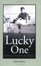 Lucky One : Making It Past Polio and Despair