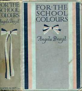 Brazil, Angela FOR THE SCHOOL COLOURS 1925 Hardback BOOK
