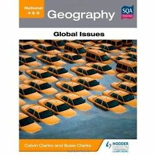 National 4 & 5 Geography: Global Issues by Susan Clarke, Calvin Clarke...