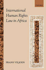International Human Rights Law in Africa: National and International Protection,