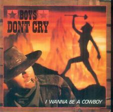 "7"" Boys Don´t Cry/I Wanna Be A Cowboy (D)"