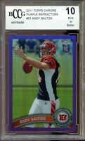 2011 Topps Chrome Purple Refractors #51 Andy Dalton Rookie Card BGS BCCG 10 Mint