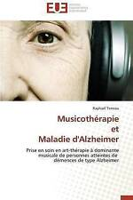 Musicothérapie et Maladie d'Alzheimer: Prise en soin en art-thérapie à dominante