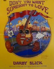 Somebody to Love by Darby Slick | Art: Stanley Mouse Orig 1991 Book Promo Poster