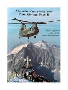 Adamello - Cresta della Croce Punta Giovanni Paolo II | Storia di una croce