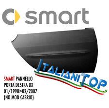 SMART PANNELLO PORTA PORTIERA DUE (2) DX e SX FORTWO 1998 2007 (NO MOD. CABRIO)
