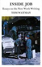 Inside Job: Essays on the New Work Writing, Wayman, Tom, New Books