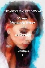 Versos: Veinte Penas de Amor y un Epitafio : Poemario by Ricardo Kajatt Sumar...