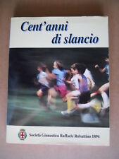 CENT'ANNI DI SLANCIO Società Ginnastica Raffele Rubattino 1894-1994 [P5]