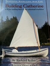 Traditional Boatbuilding Made Easy Ser.: Building Catherine by Richard Kolin (2…