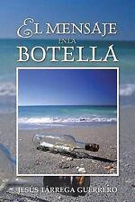 NEW El Mensaje en la Botella (Spanish Edition) by Jesús Tárrega Guerrero