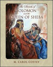 The Secrets of Solomon and the Queen of Sheba by M. Carol Coffey (2016,...
