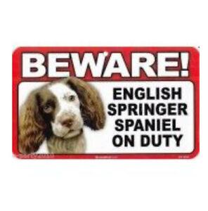 BEWARE ENGLISH SPRINGER SPANIEL ON DUTY SIGN