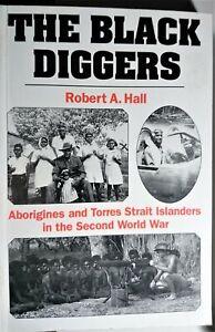 The Black Diggers: Aborigines & Torres Strait Islanders in the Second World War