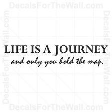 Life is a Journey And Only You Hold the Map Wall Decal Vinyl Sticker Decor IN35