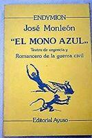 Mono Azul : Teatro De Urgencia Y Romancero de La Guerra Civil Jos Monlen