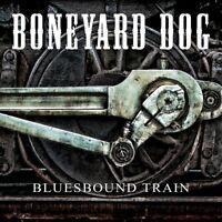 BONEYARD DOG - BLUESBOUND TRAIN   CD NEW!
