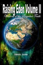 Elevar Eden volumen II: sabiduría de la verdad singular por Daniel Dunn..