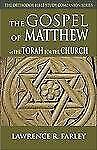 Orthodox Bible Study Companion: The Gospel of Matthew : The Torah for the...