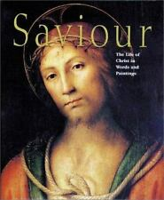 Saviour: The Life of Christ in Words and Paintings by