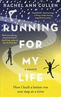 Running for My Life : How I Built a Better Me One Step at a Time, Paperback b...