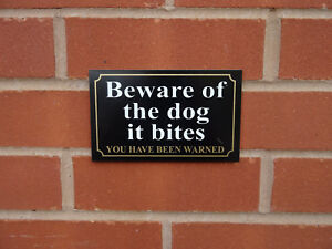 Black beware of the dog it bites you have been warned sign - All Materials