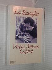 VIVERE AMARE CAPIRSI Leo Buscaglia Mondadori 1994 libro romanzo narrativa storia