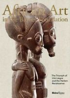 African Art in the Barnes Foundation : The Triumph of L'Art negre and the Har...