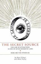 Secret Source: The Law of Attraction Is One of Seven Ancient Hermetic Laws: Here