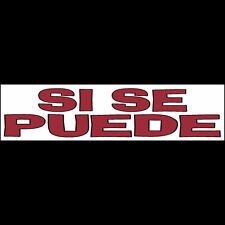 SI SE PUEDE  Bumper Sticker (BUY 2 GET 1 FREE) Immigrant Rights