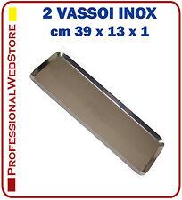 2 VASSOI ACCIAIO INOX RETTANGOLARE cm39x13x1 GASTRONOMIA MACELLERIA PASTICCERIA