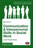 Communication and Interpersonal Skills in Social Work 9781446282328 | Brand New