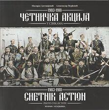 CHETNIK ACTION 1903 - 1918 * ČETNIČKA AKCIJA 1903 - 1918