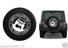 "Don't Follow Me You Won't Make It Wheel Spare Tire Cover Vinyl Black 32-33"" New"