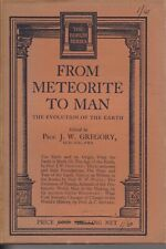 SCIENCE , FROM METEORITE TO MAN , EVOLUTION OF THE EARTH bY J W GREGORY