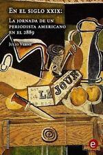 Biblioteca Julio Verne: En el Siglo XXIX: la Jornada de un Periodista...