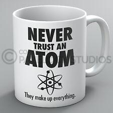 Never Trust An Atom Mug Science Teacher Student Physics Funny Joke Coffee Gift