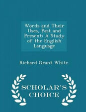 Words and Their Uses, Past and Present: A Study of the English Language -
