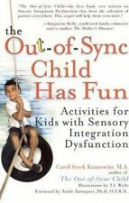 The Out-of-Sync Child has Fun: Activities for Kids with Sensory Integration Dysf