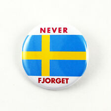 Never Fjorget Sweden | Pinback button anti Trump Drumpf Not My President