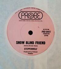 45rpm single - Steppenwolf - Snow Blind Friend/Berry Rides Again (Exc)