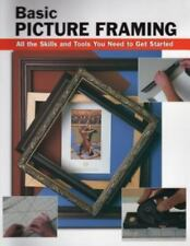 Basic Picture Framing: All the Skills and Tools You Need to Get Started (How To