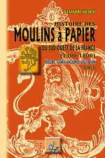 Histoire des Moulins à papier du Sud-Ouest de la France (1300-1800) - A. Nicolaï