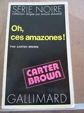 Carter Brown: Oh, ces amazones!/ Gallimard Série Noire N°1581, 1973